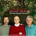 Hurry Home / Hall Sprague Quartet