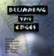 Blurring The Edges CD