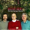 Hurry Home / Hall Sprague Quartet