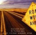 On The Road Again / Road Work Ahead