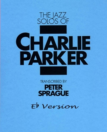 Charlie Parker Solos Book Eb Version
